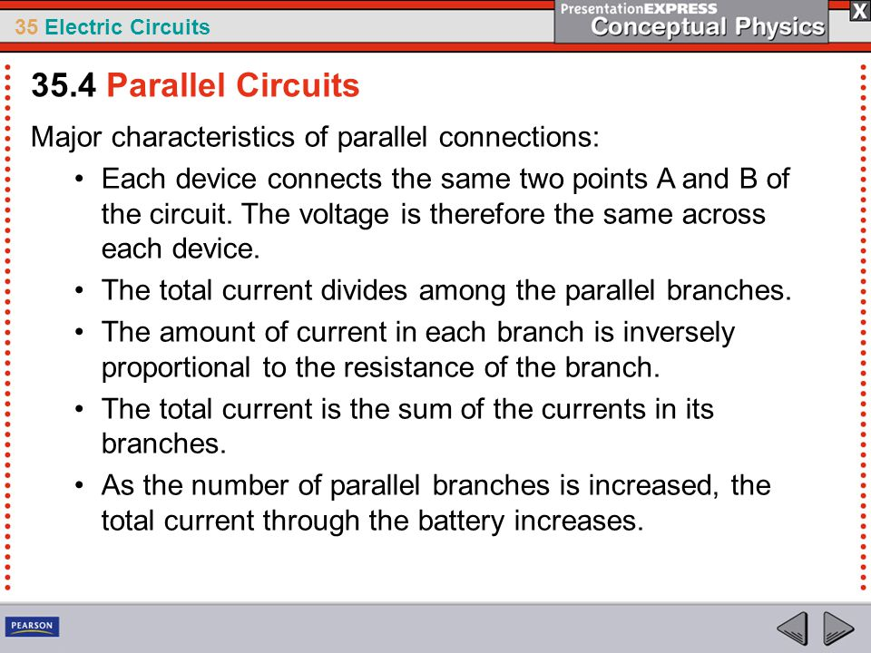 35.4 Parallel Circuits Major characteristics of parallel connections: