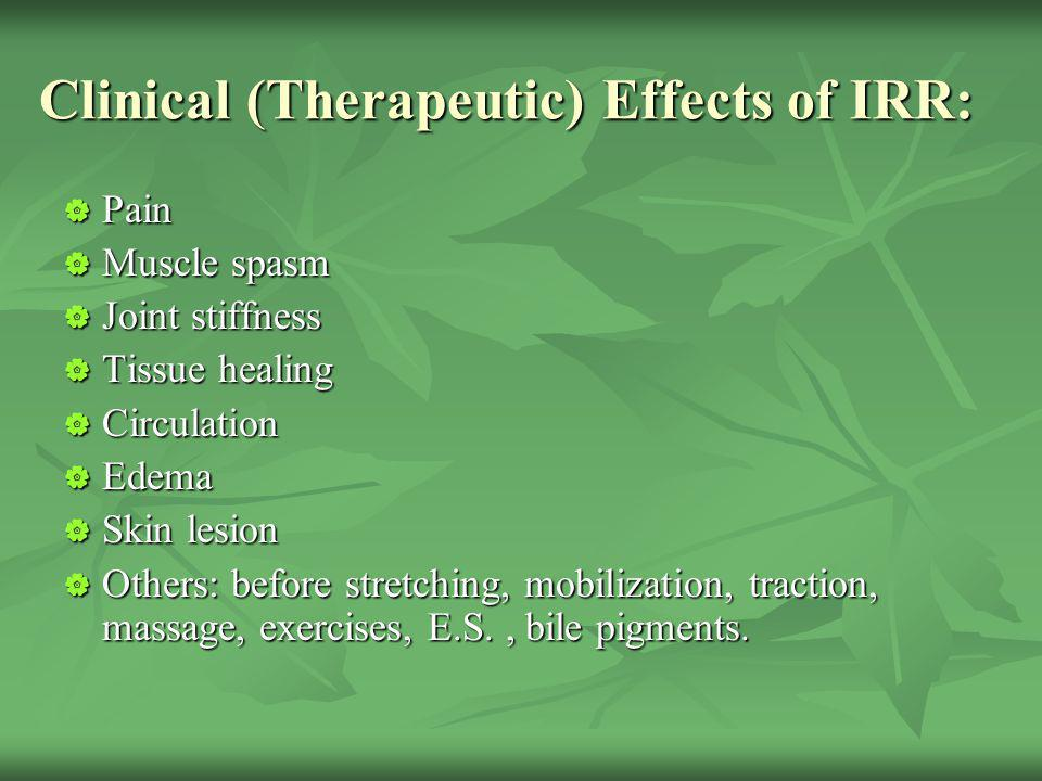Clinical (Therapeutic) Effects of IRR: