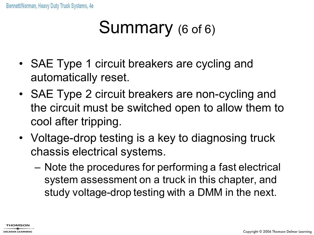 Summary (6 of 6) SAE Type 1 circuit breakers are cycling and automatically reset.