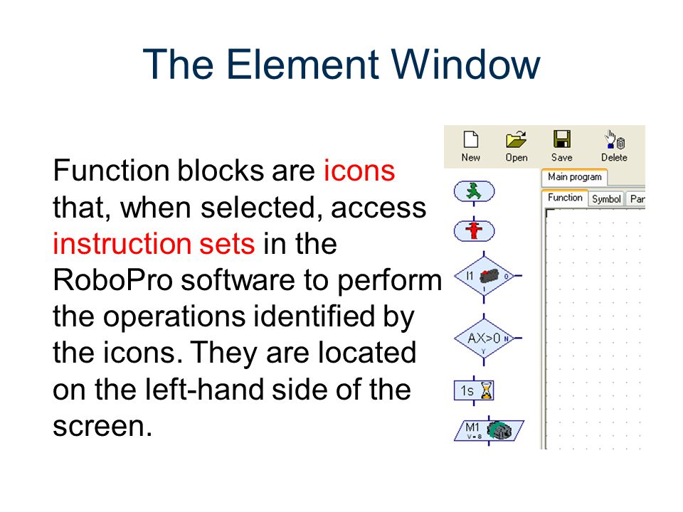 RoboPro Gateway To Technology® Unit 2 – Lesson 2.3 – Automated Systems. The Element Window.
