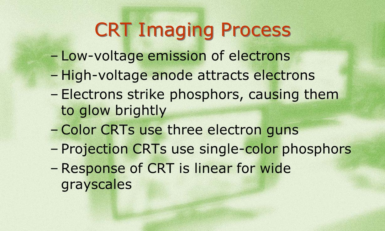 CRT Imaging Process Low-voltage emission of electrons