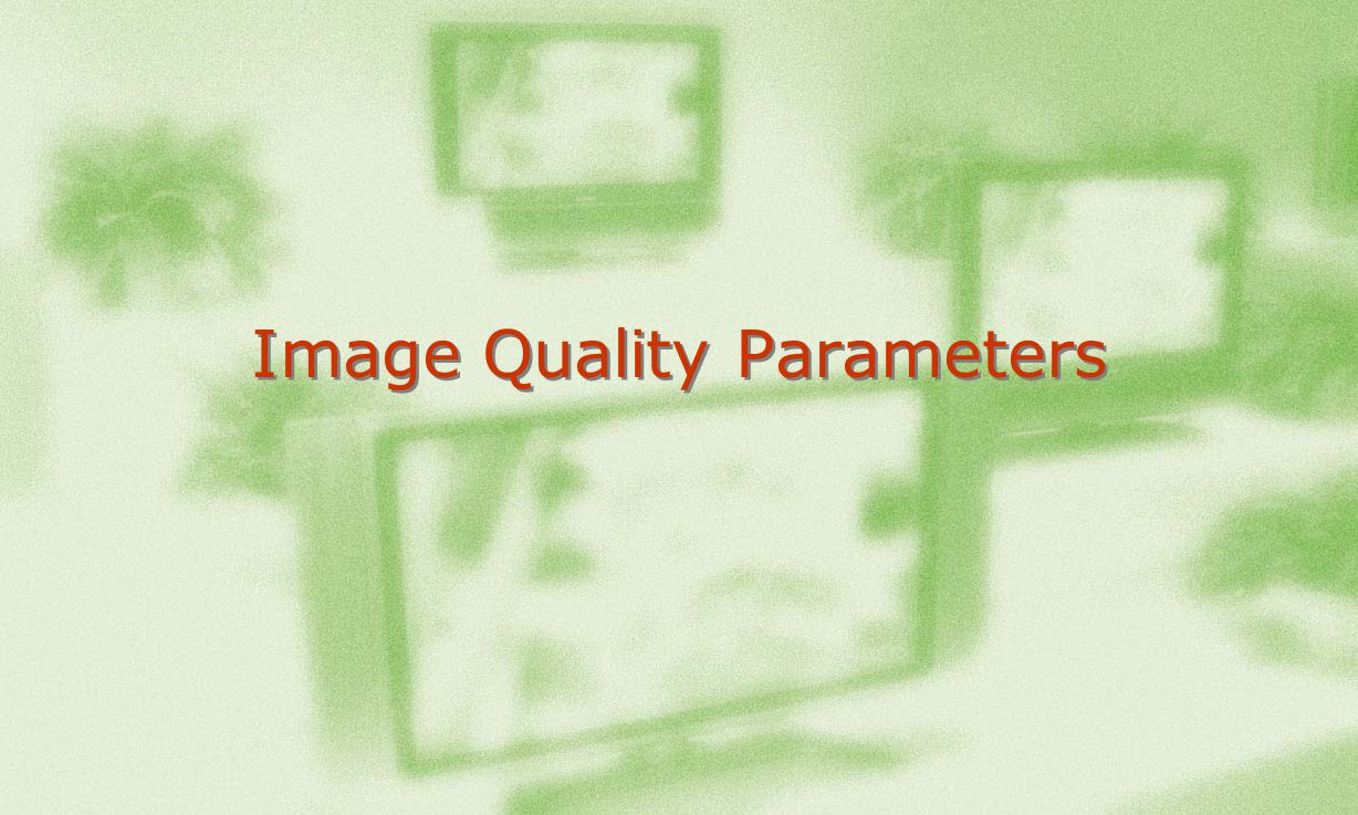 Image Quality Parameters