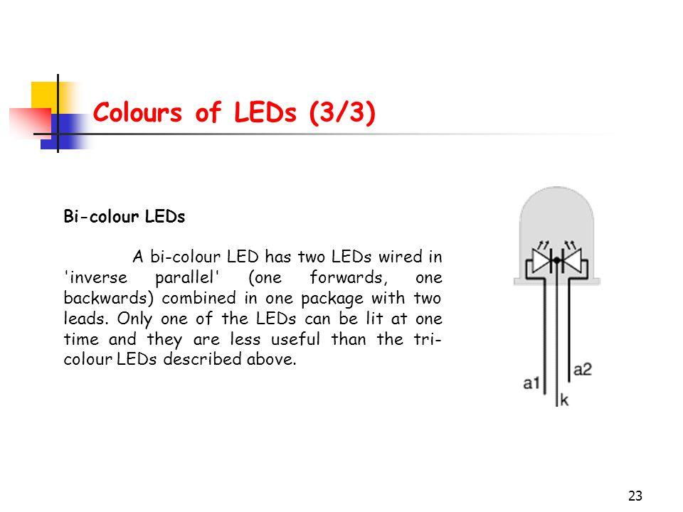 Colours of LEDs (3/3) Bi-colour LEDs