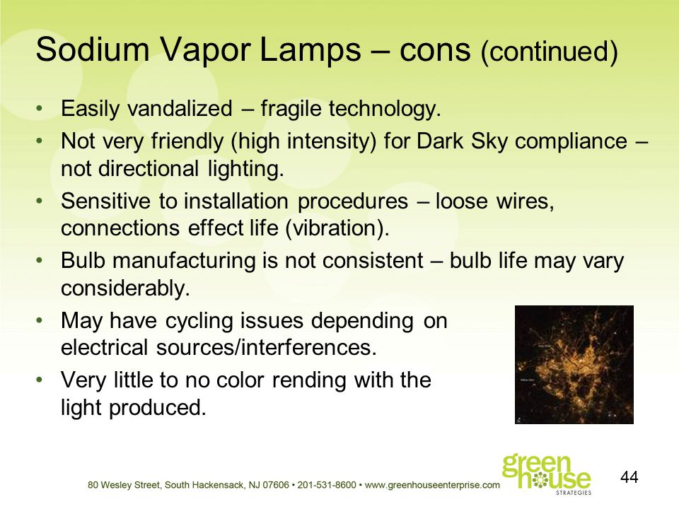Sodium Vapor Lamps – cons (continued)