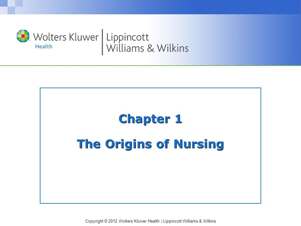 Chapter 1 The Origins of Nursing
