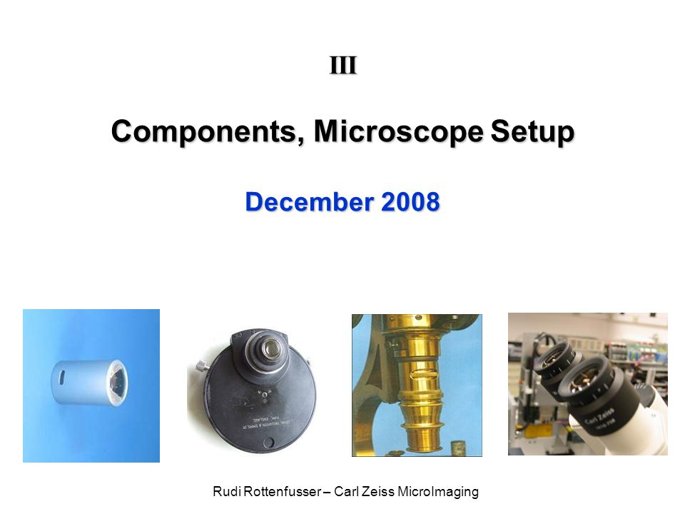 III Components, Microscope Setup December 2008