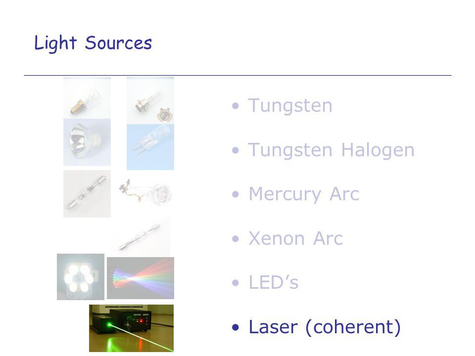 Light Sources Tungsten Tungsten Halogen Mercury Arc Xenon Arc LED's