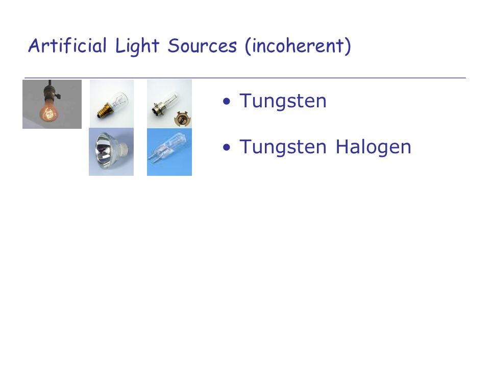Artificial Light Sources (incoherent)
