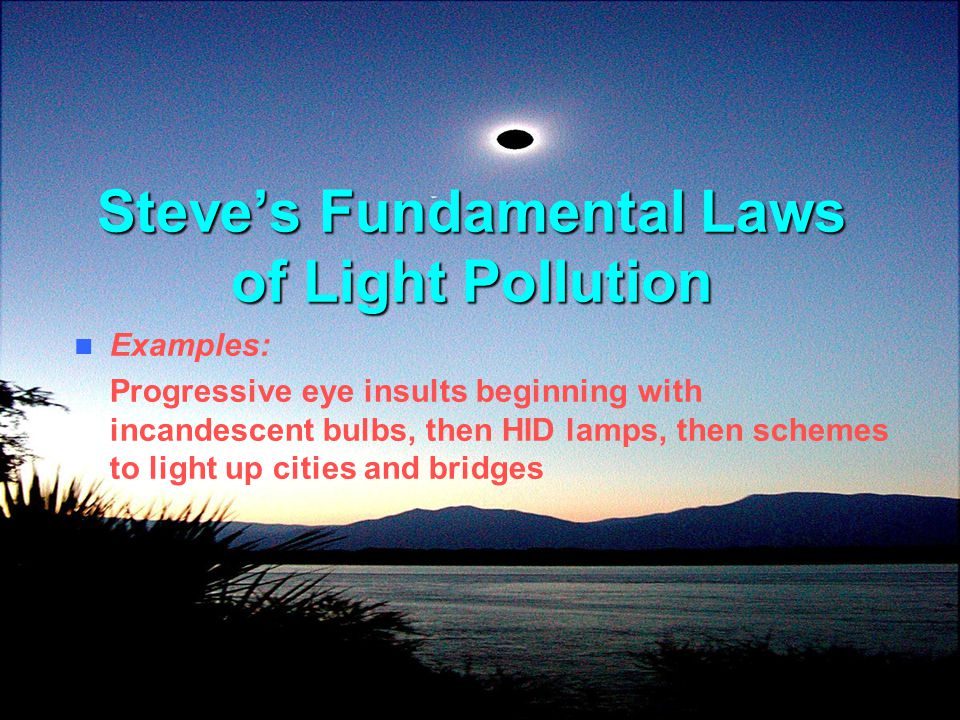 Steve's Fundamental Laws of Light Pollution