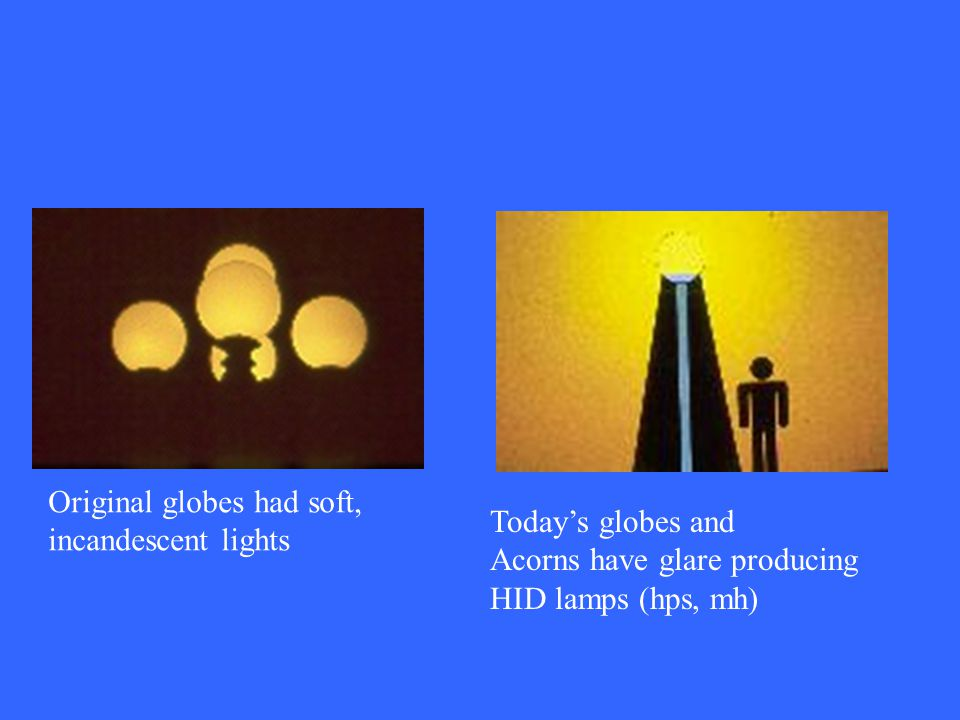 Original globes had soft,