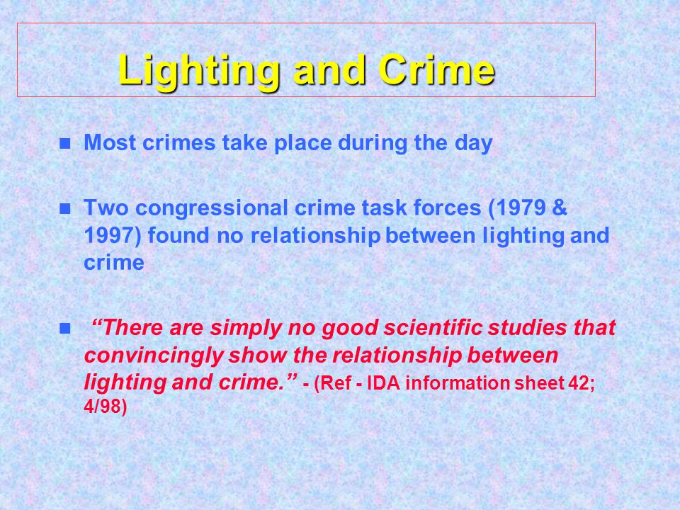 Lighting and Crime Most crimes take place during the day