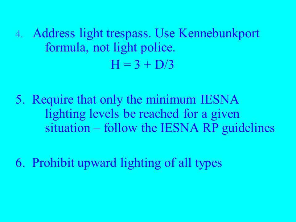Address light trespass. Use Kennebunkport formula, not light police.