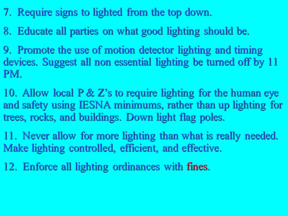 7. Require signs to lighted from the top down.
