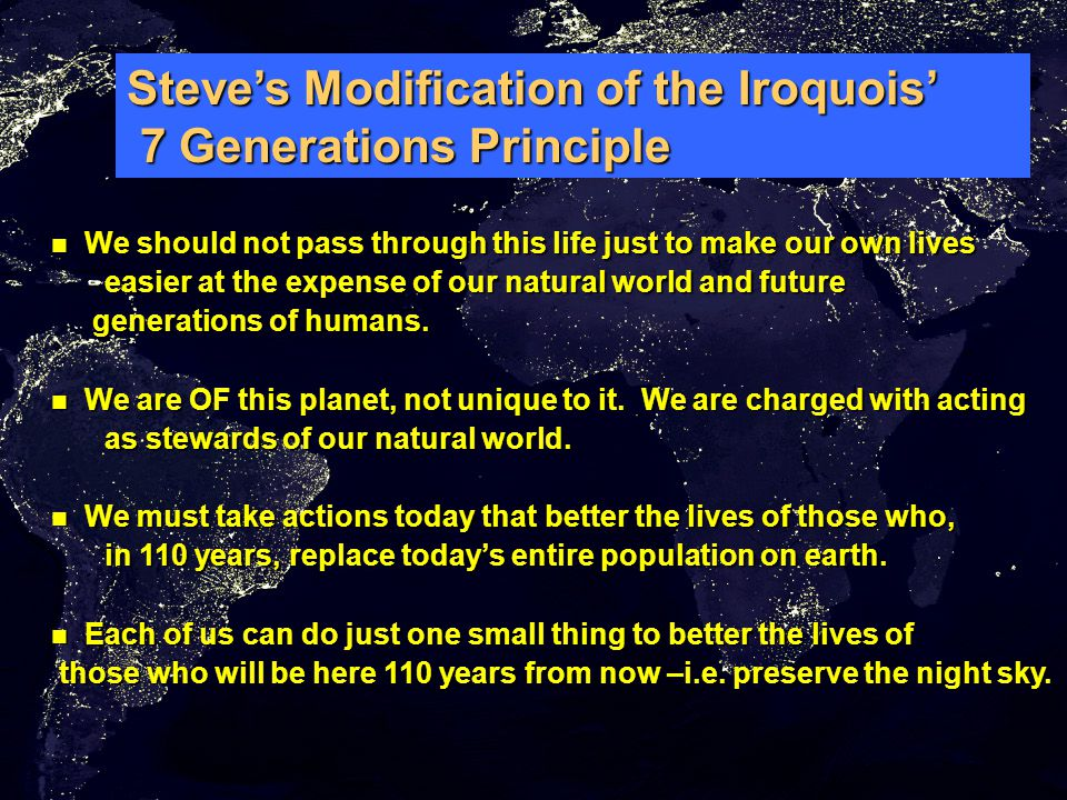 Steve's Modification of the Iroquois' 7 Generations Principle