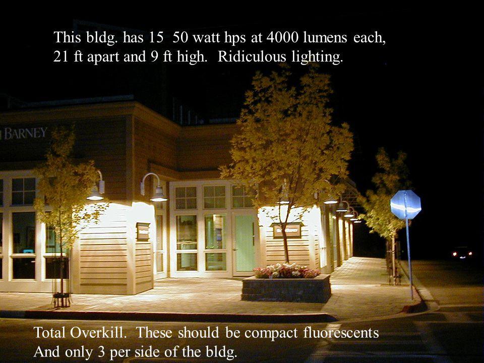 This bldg. has 15 50 watt hps at 4000 lumens each,