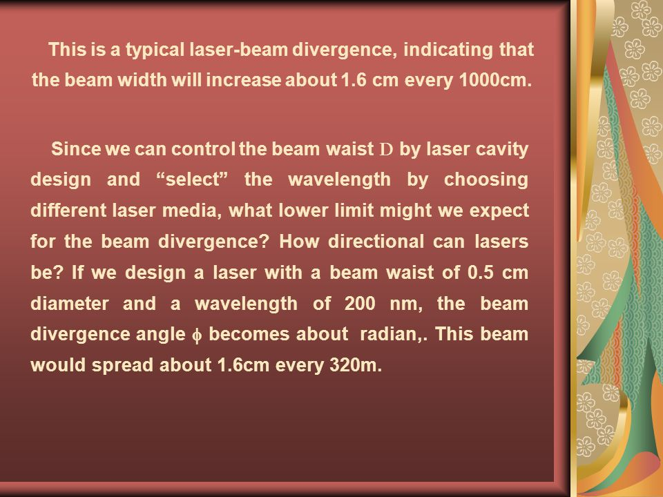 This is a typical laser-beam divergence, indicating that the beam width will increase about 1.6 cm every 1000cm.
