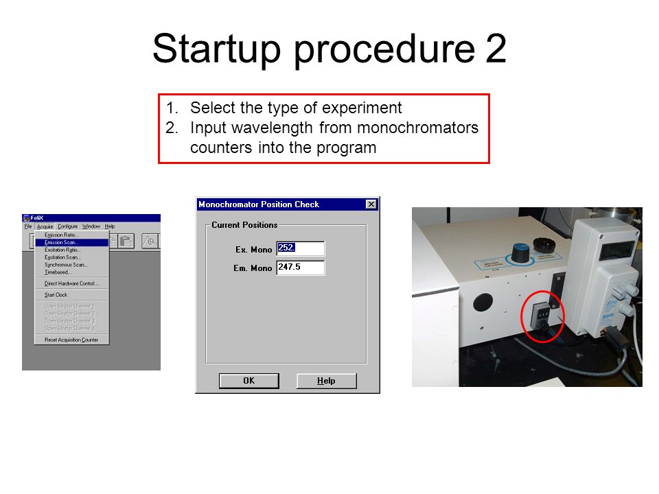 Startup procedure 2 Select the type of experiment