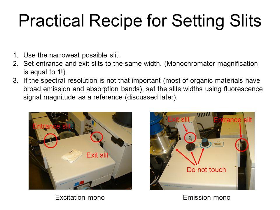 Practical Recipe for Setting Slits