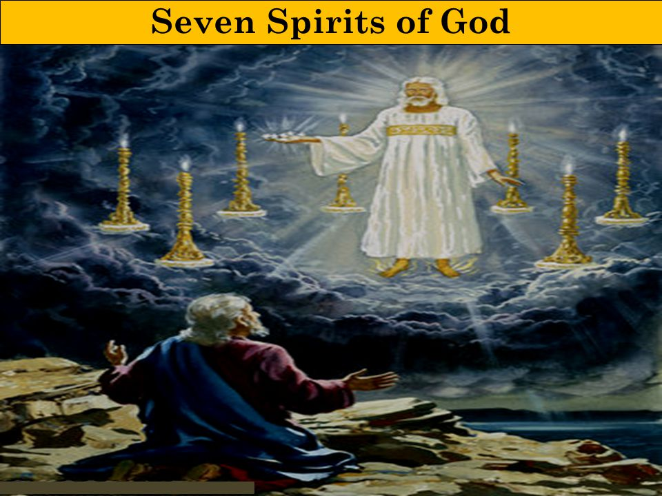 Seven Spirits of God Note: The things hidden or unknown were those which pertained to the future; the method of disclosing them was mainly by symbols.