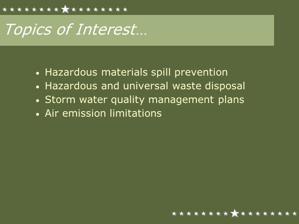 Topics of Interest… Hazardous materials spill prevention