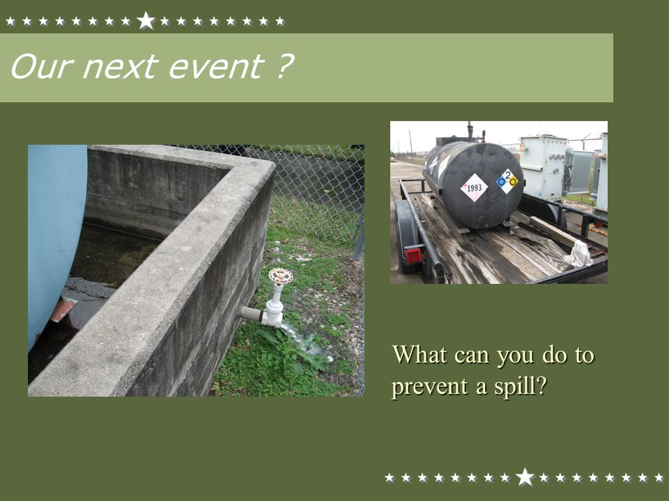 Our next event What can you do to prevent a spill