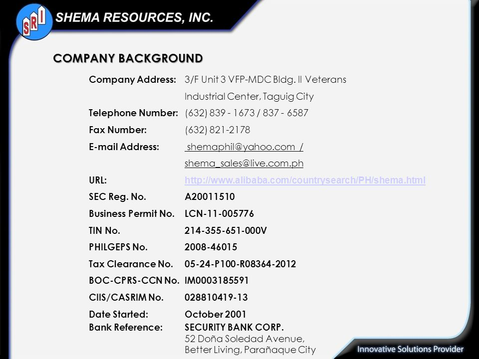 COMPANY BACKGROUND Company Address: 3/F Unit 3 VFP-MDC Bldg. II Veterans. Industrial Center, Taguig City.