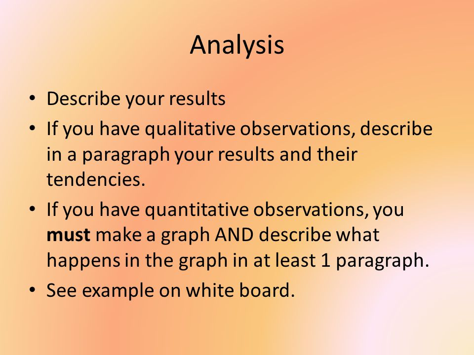 Analysis Describe your results