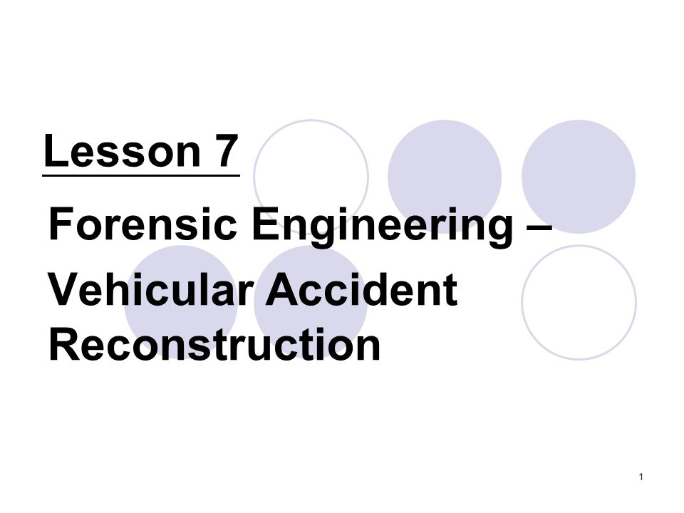 Forensic Engineering – Vehicular Accident Reconstruction
