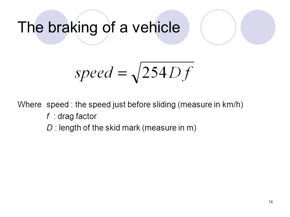 The braking of a vehicle
