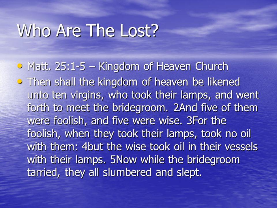 Who Are The Lost Matt. 25:1-5 – Kingdom of Heaven Church