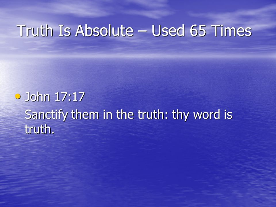Truth Is Absolute – Used 65 Times