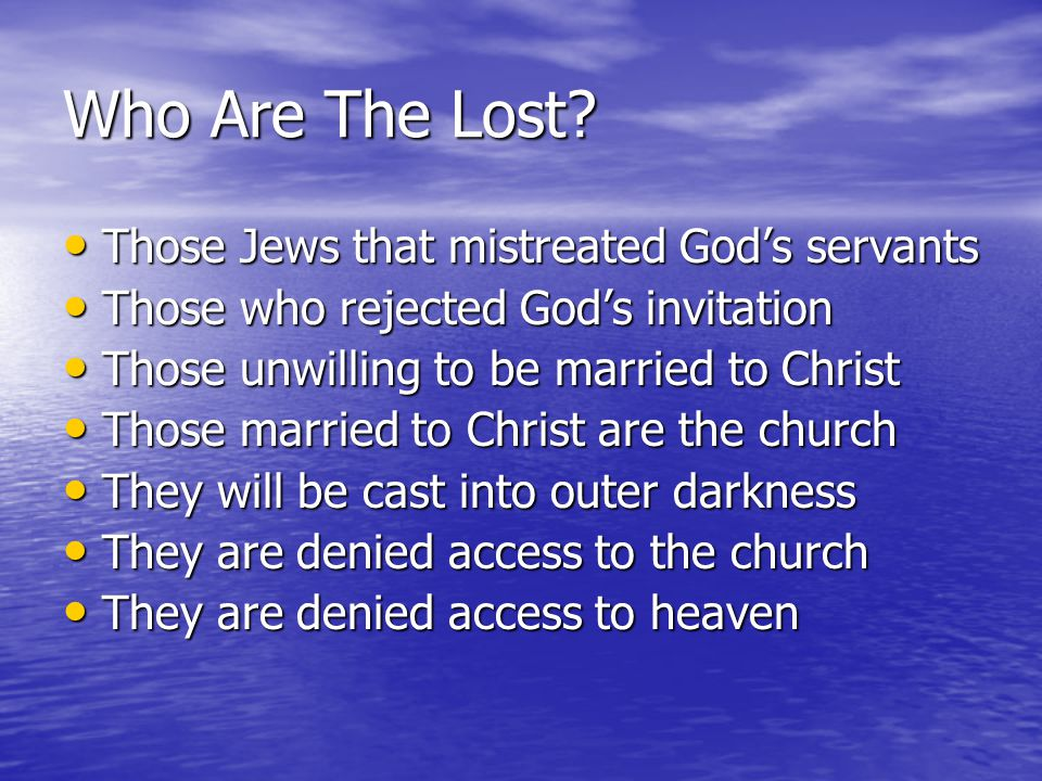 Who Are The Lost Those Jews that mistreated God's servants
