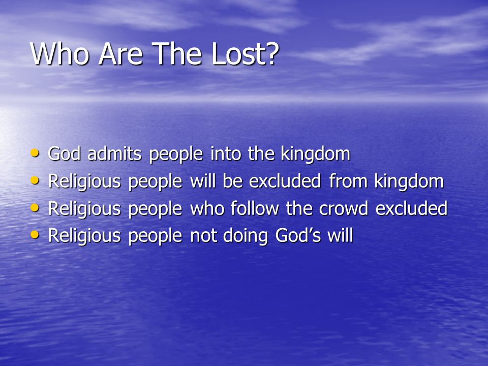 Who Are The Lost God admits people into the kingdom