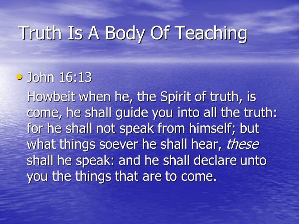 Truth Is A Body Of Teaching