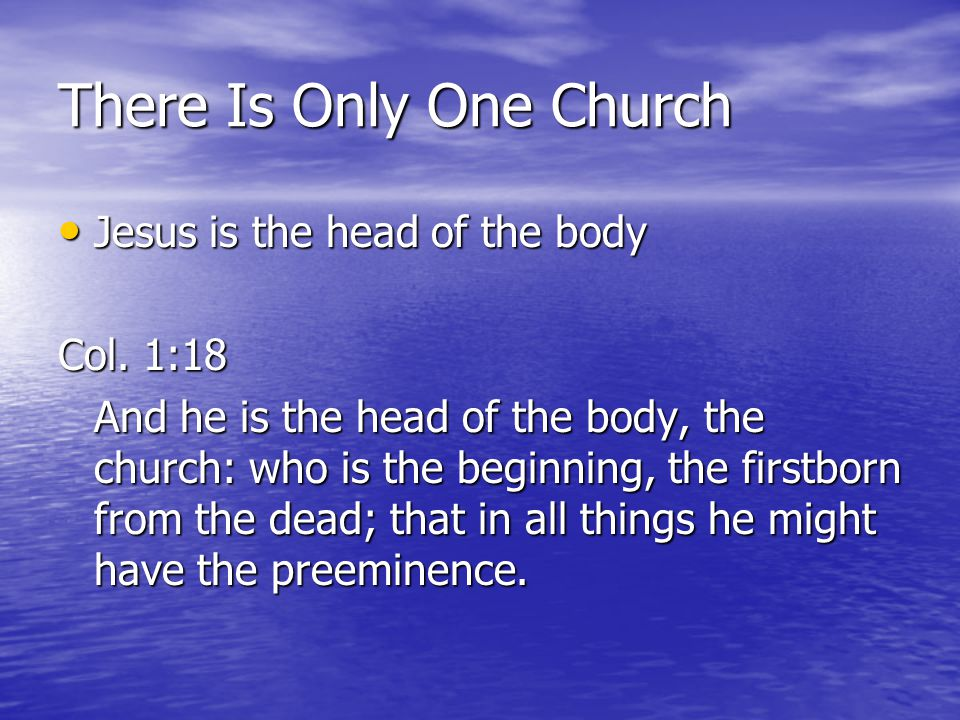 There Is Only One Church