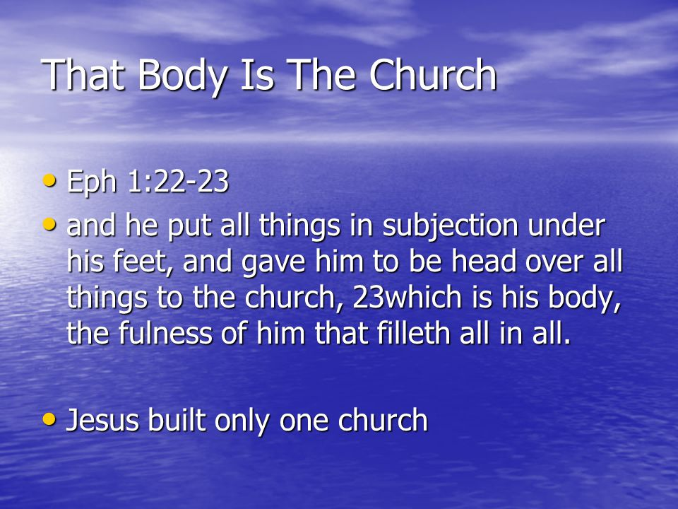 That Body Is The Church Eph 1:22-23