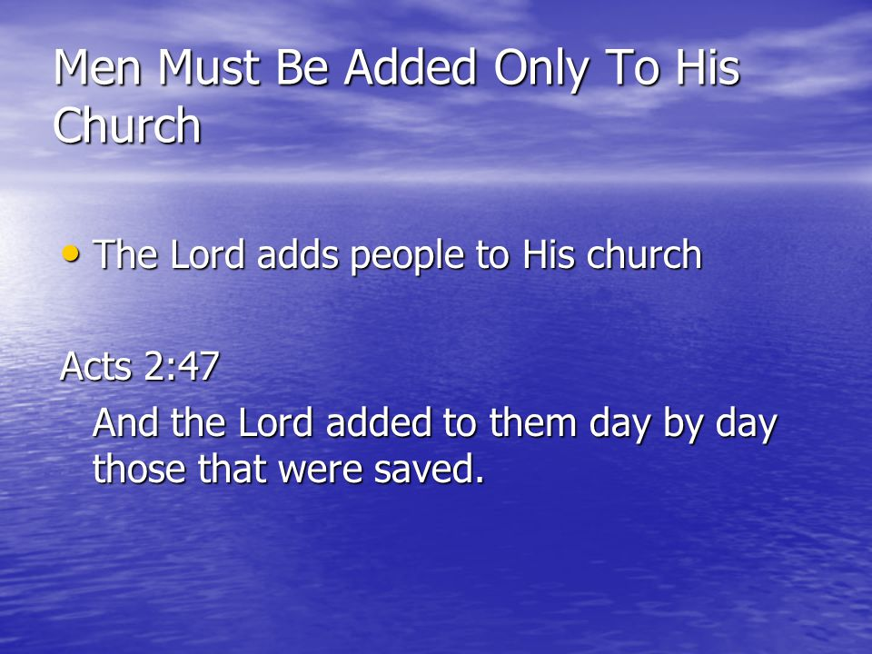 Men Must Be Added Only To His Church