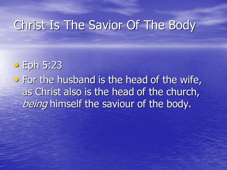 Christ Is The Savior Of The Body