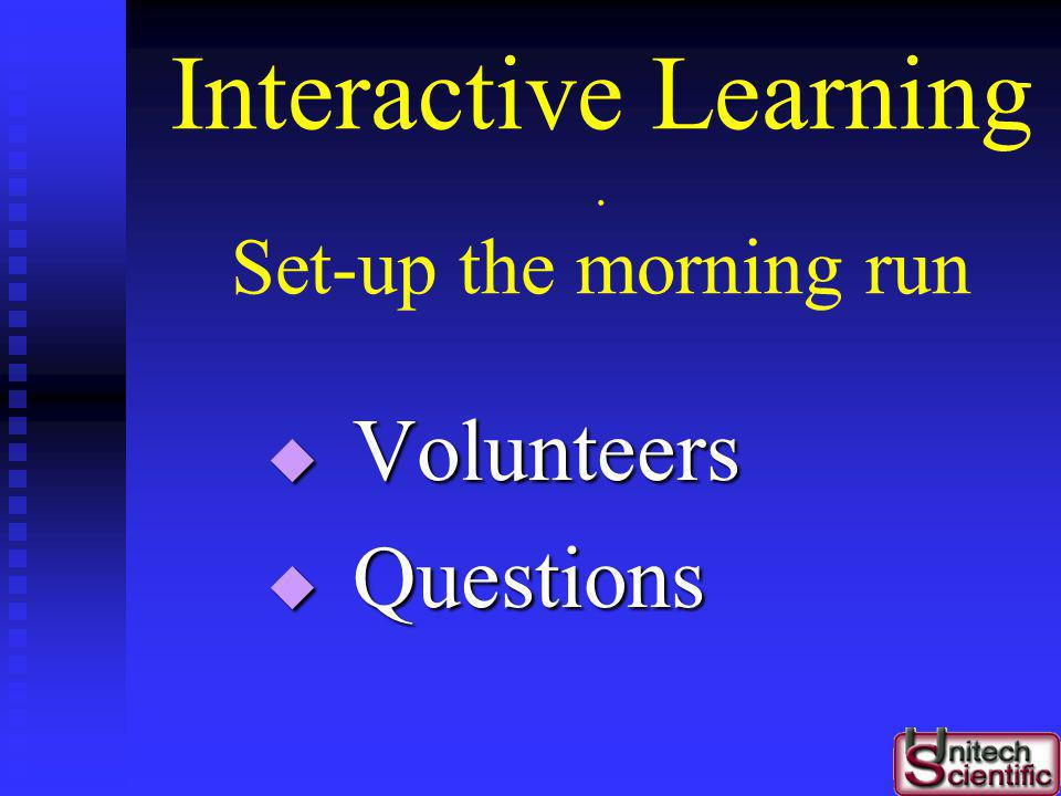 Interactive Learning . Set-up the morning run
