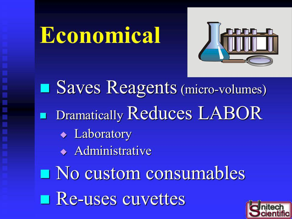 Economical Saves Reagents (micro-volumes) No custom consumables