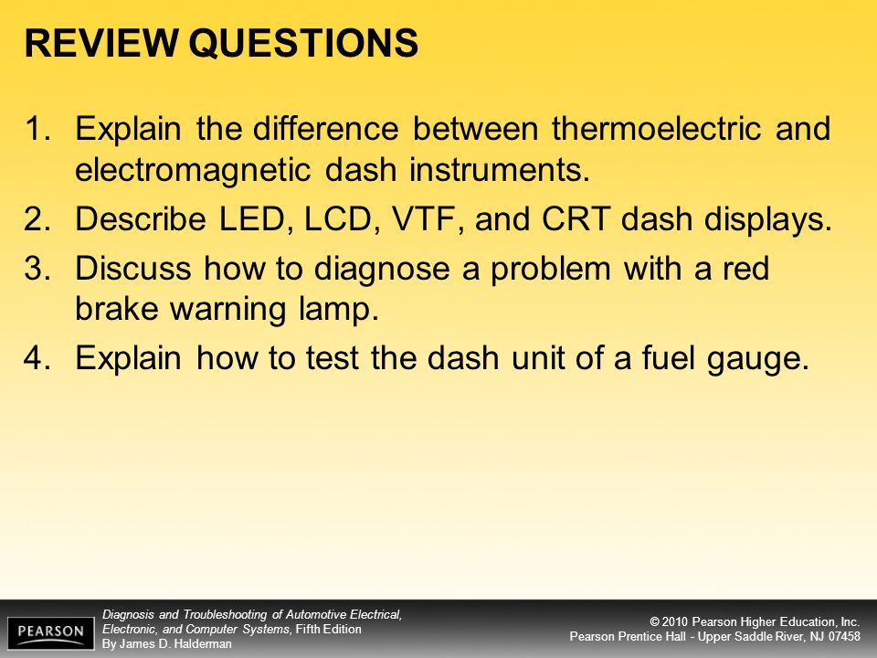 REVIEW QUESTIONS Explain the difference between thermoelectric and electromagnetic dash instruments.