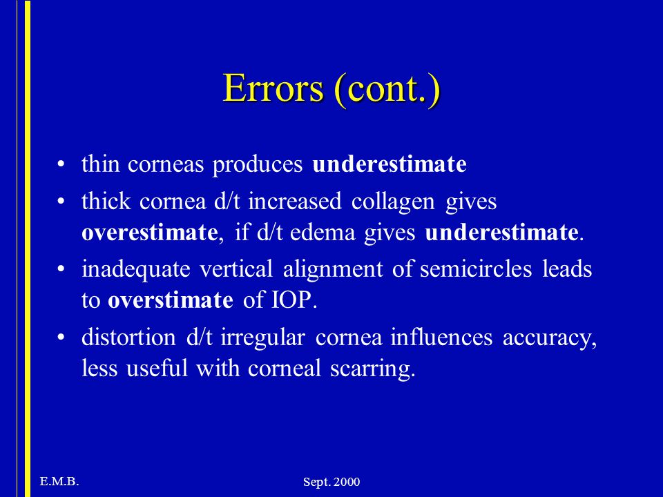 Errors (cont.) thin corneas produces underestimate