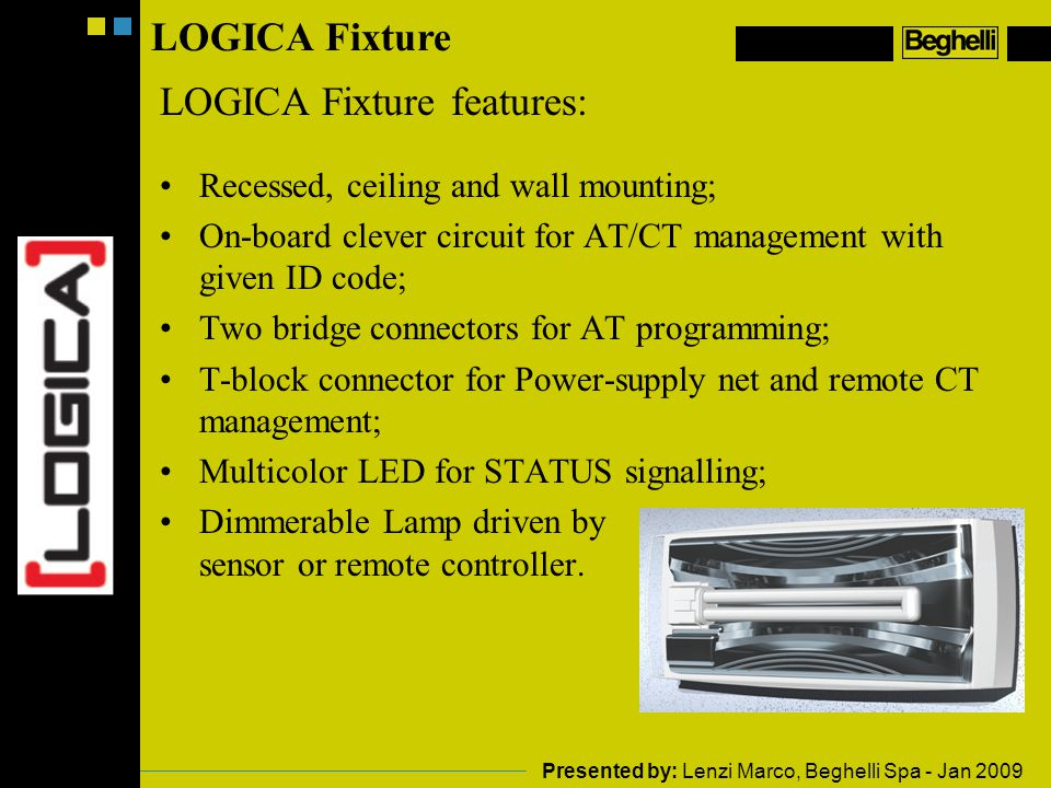 LOGICA Fixture features: