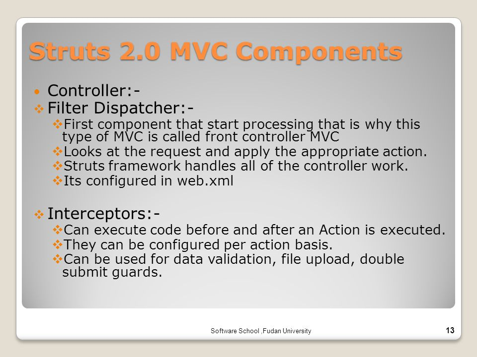 Struts 2.0 MVC Components Controller:- Filter Dispatcher:-