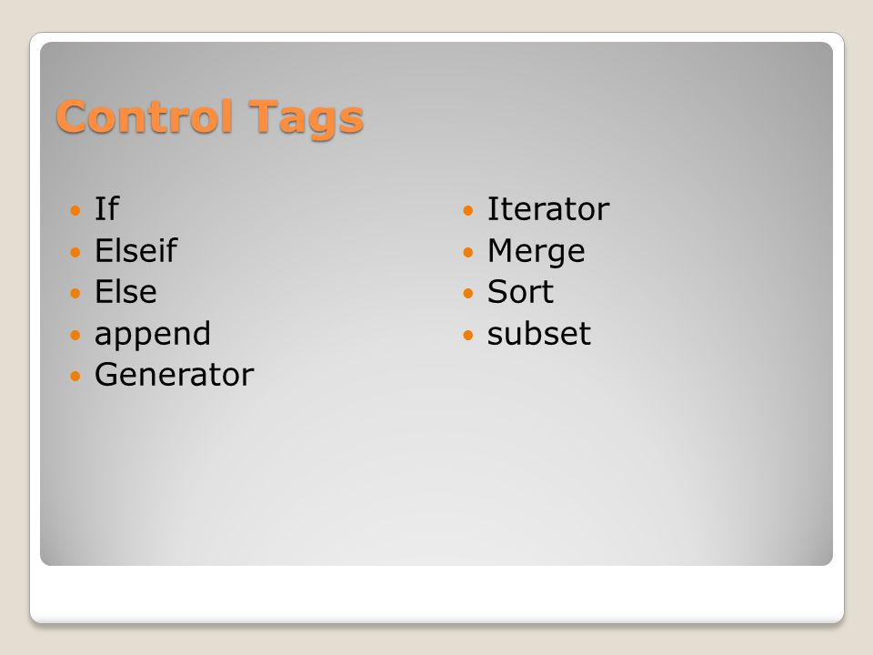 Control Tags If Elseif Else append Generator Iterator Merge Sort