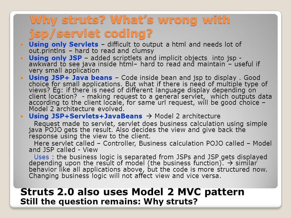 Why struts What's wrong with jsp/servlet coding