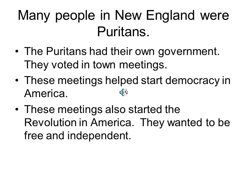 Many people in New England were Puritans.