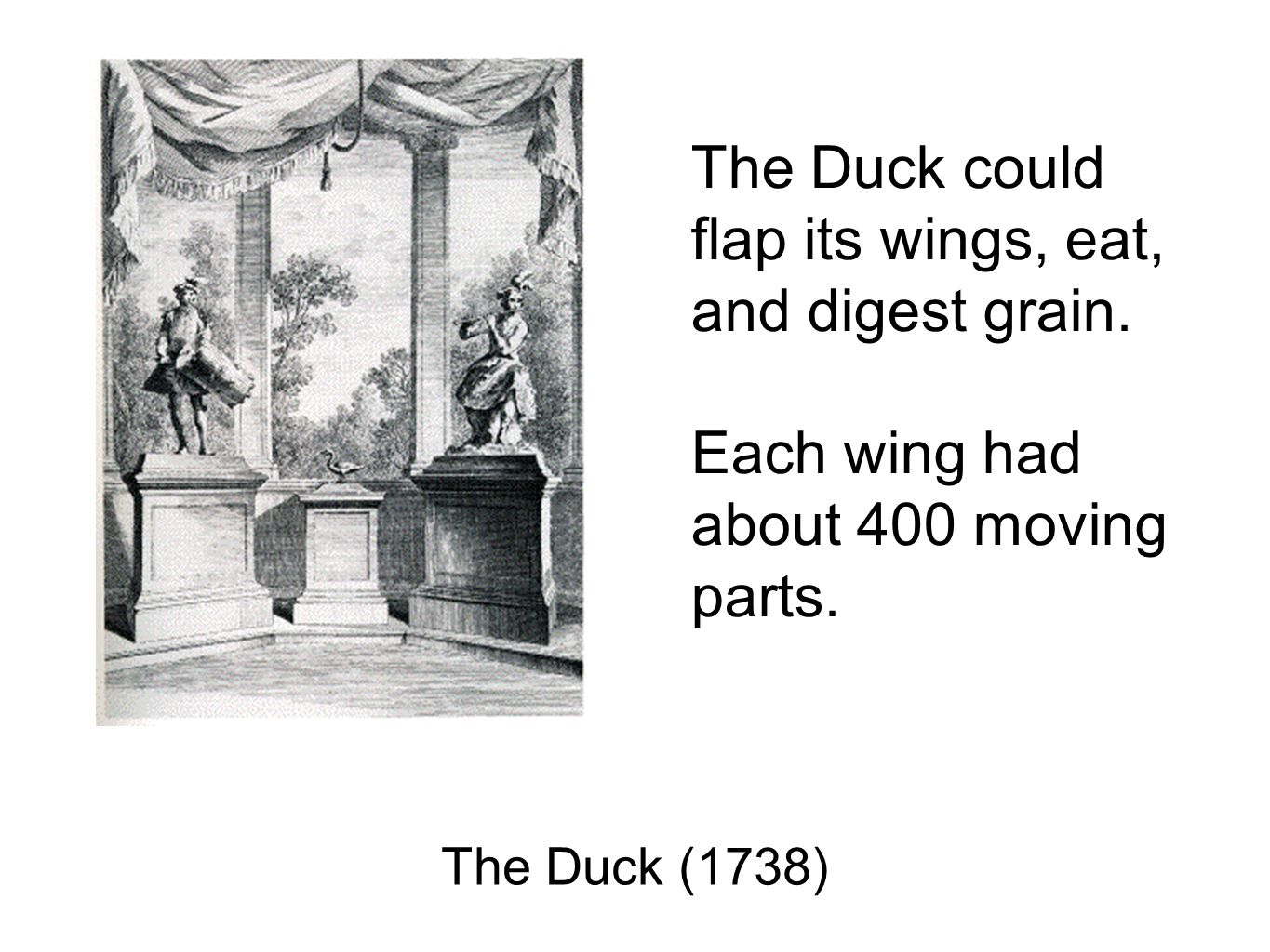 The Duck could flap its wings, eat, and digest grain.