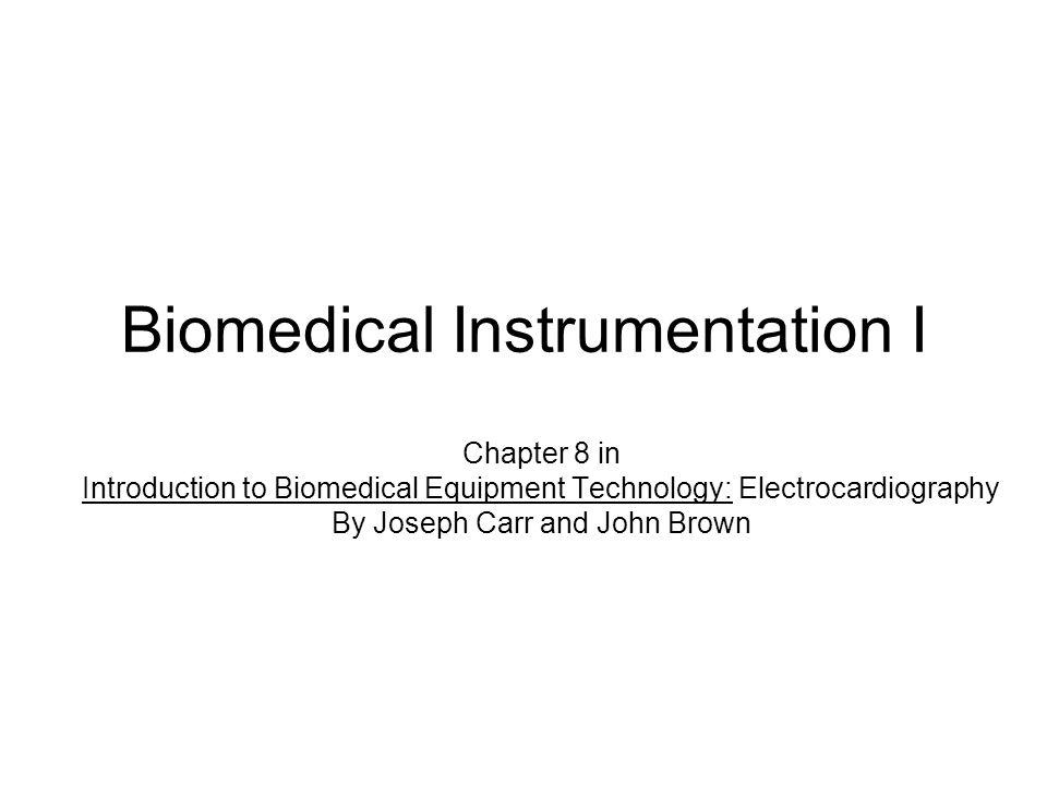 Biomedical Instrumentation I