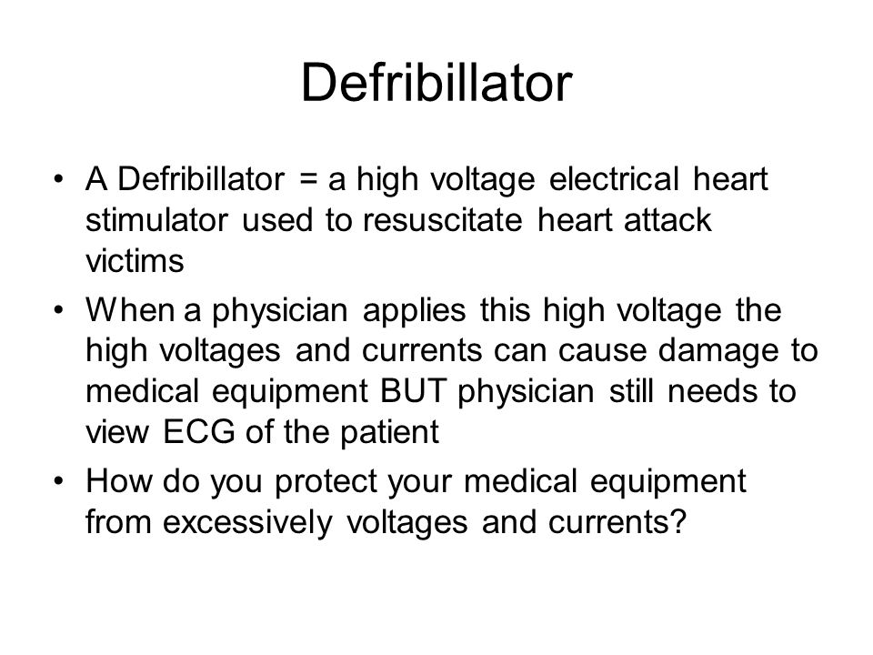 Defribillator A Defribillator = a high voltage electrical heart stimulator used to resuscitate heart attack victims.